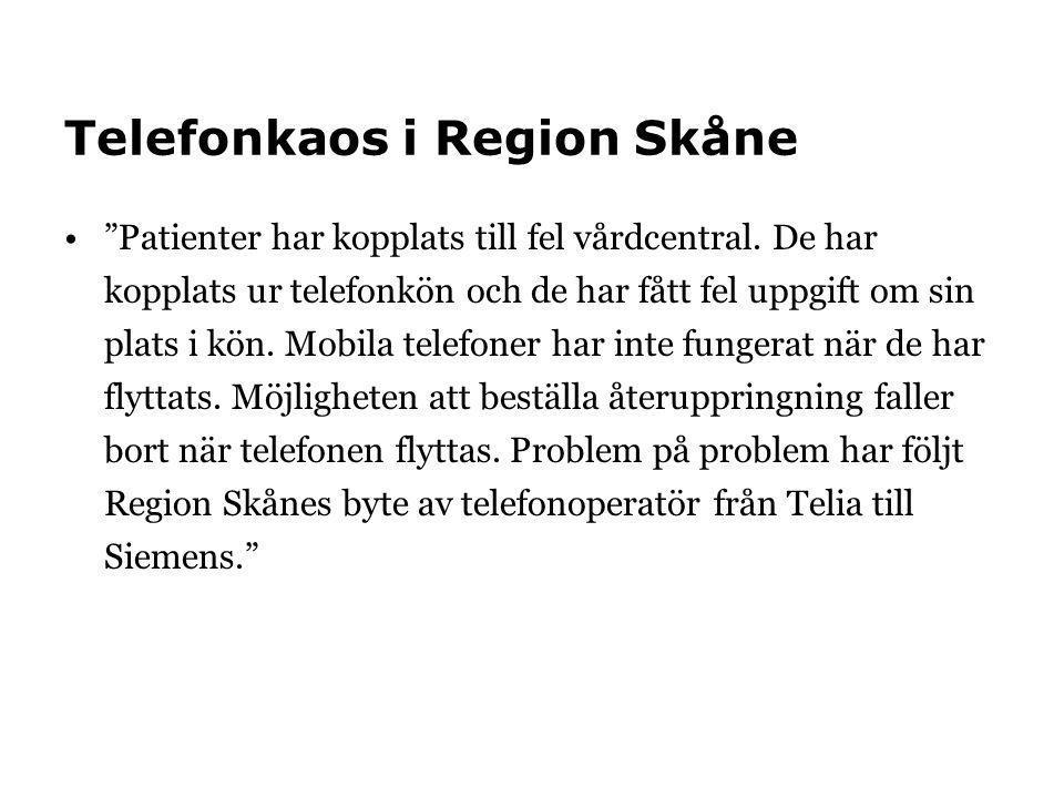 """Telefonkaos i Region Skåne """"Patienter har kopplats till fel vårdcentral. De har kopplats ur telefonkön och de har fått fel uppgift om sin plats i kön."""