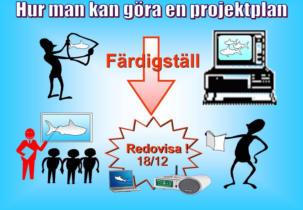 Färdigställ Redovisa ! 18/12 Redovisa ! 18/12