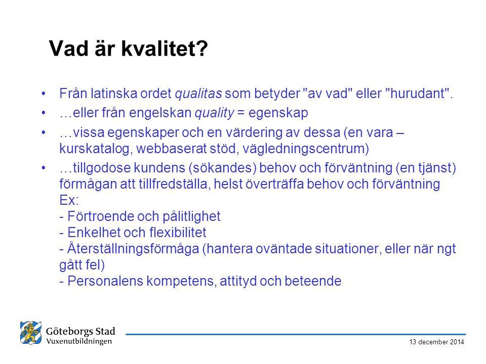 13 december 2014 Varför kvalitetsutveckling av vägledning .