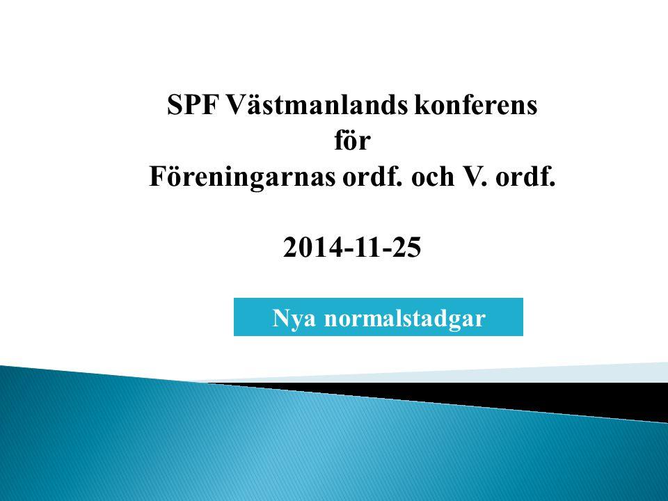SPF Västmanlands konferens för Föreningarnas ordf. och V. ordf. 2014-11-25 Nya normalstadgar