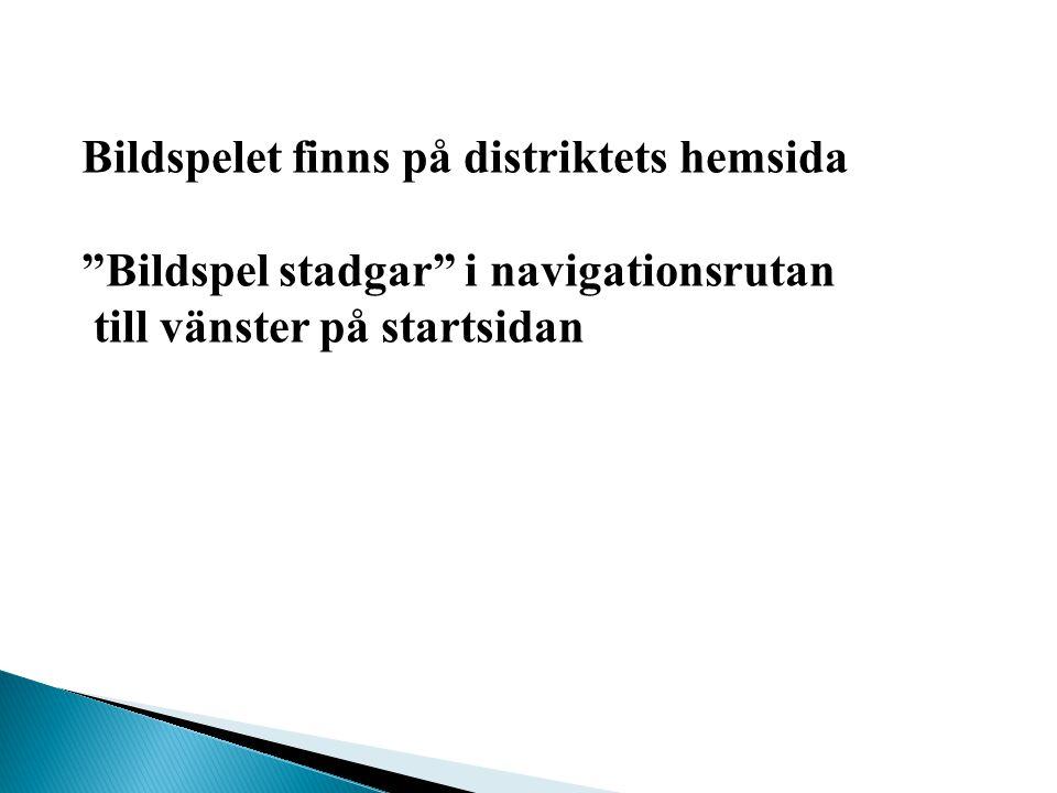"""Bildspelet finns på distriktets hemsida """"Bildspel stadgar"""" i navigationsrutan till vänster på startsidan"""