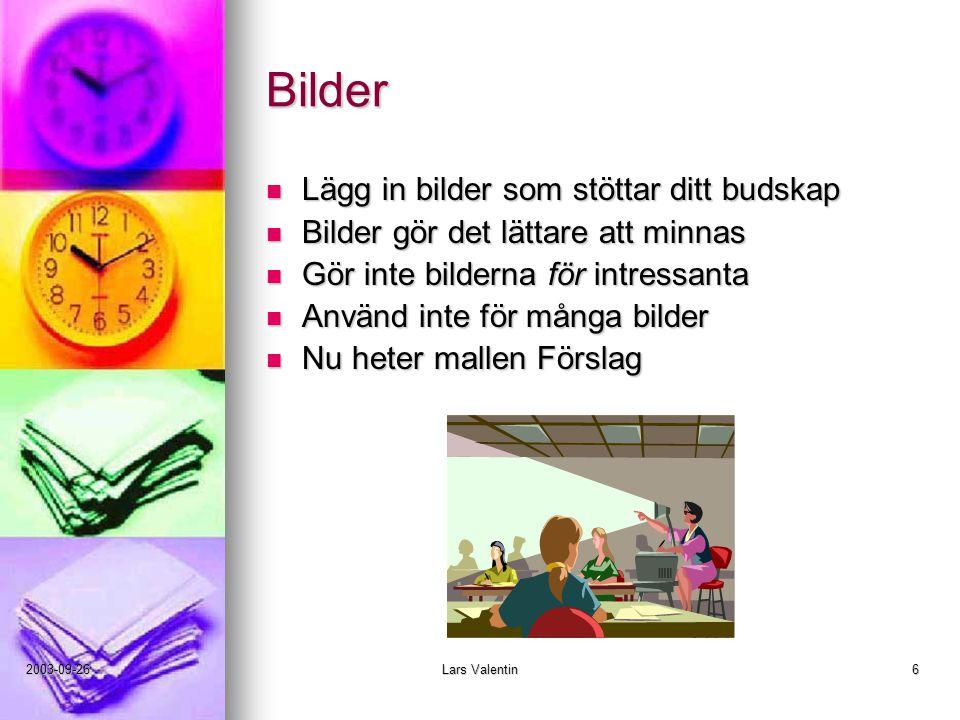 2003-09-26Lars Valentin 7 Andra objekt Du kan lägga in videosekvenser Diagram från EXCEL Ljudklipp Manövreringsknappar Länkar till andra program …… Den här mallen heter Kapslar