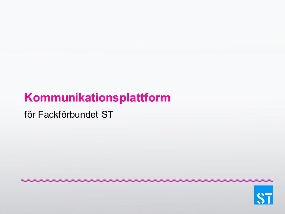 Kommunikationsplattform för Fackförbundet ST