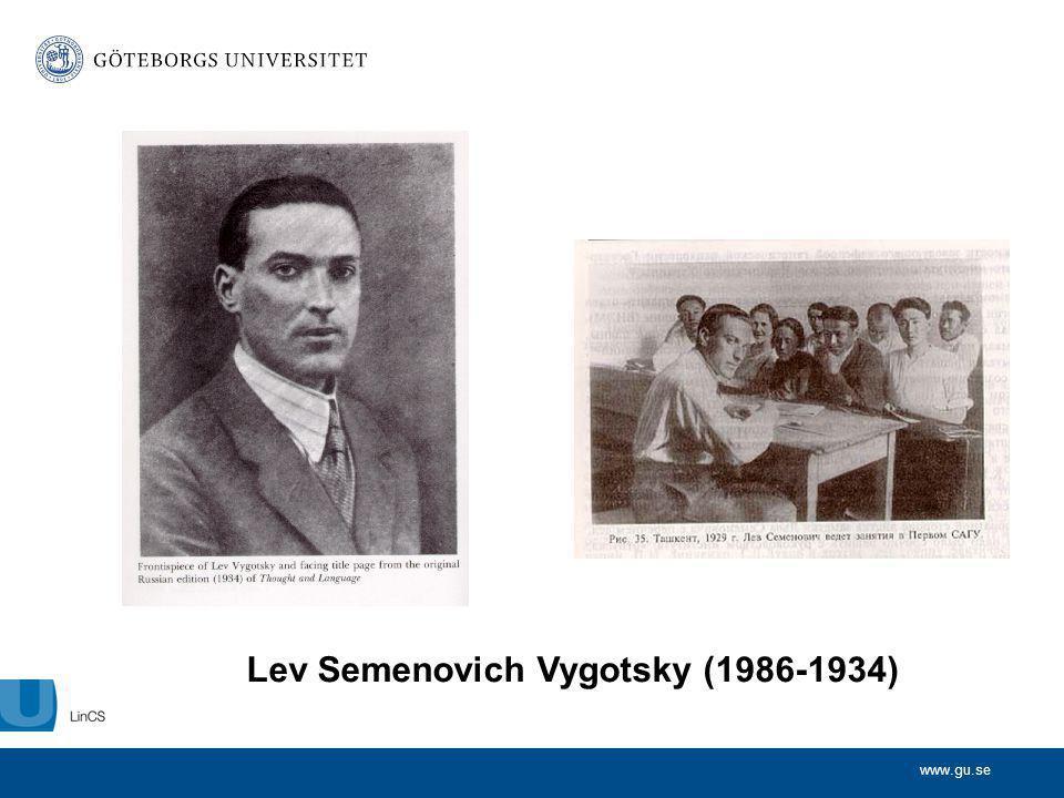 www.gu.se Lev Semenovich Vygotsky (1986-1934)