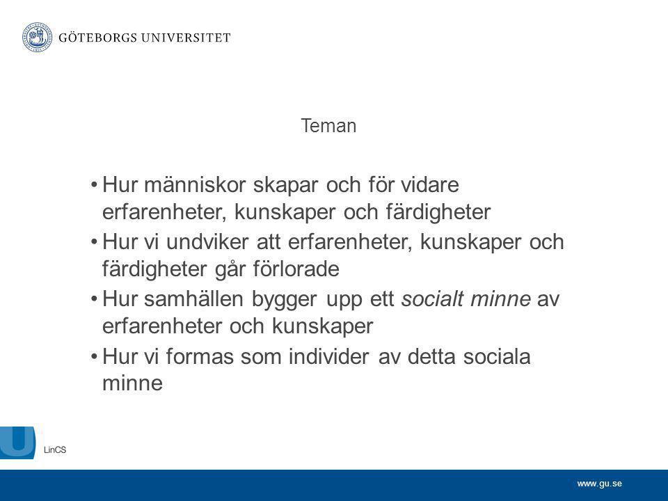 www.gu.se Hur kunskaper återskapas Primär socialisation (lärande i vardagen) Sekundär socialisation (skola och andra institutioner)
