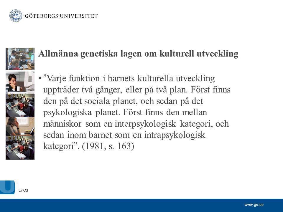 """www.gu.se Allmänna genetiska lagen om kulturell utveckling """"Varje funktion i barnets kulturella utveckling uppträder två gånger, eller på två plan. Fö"""