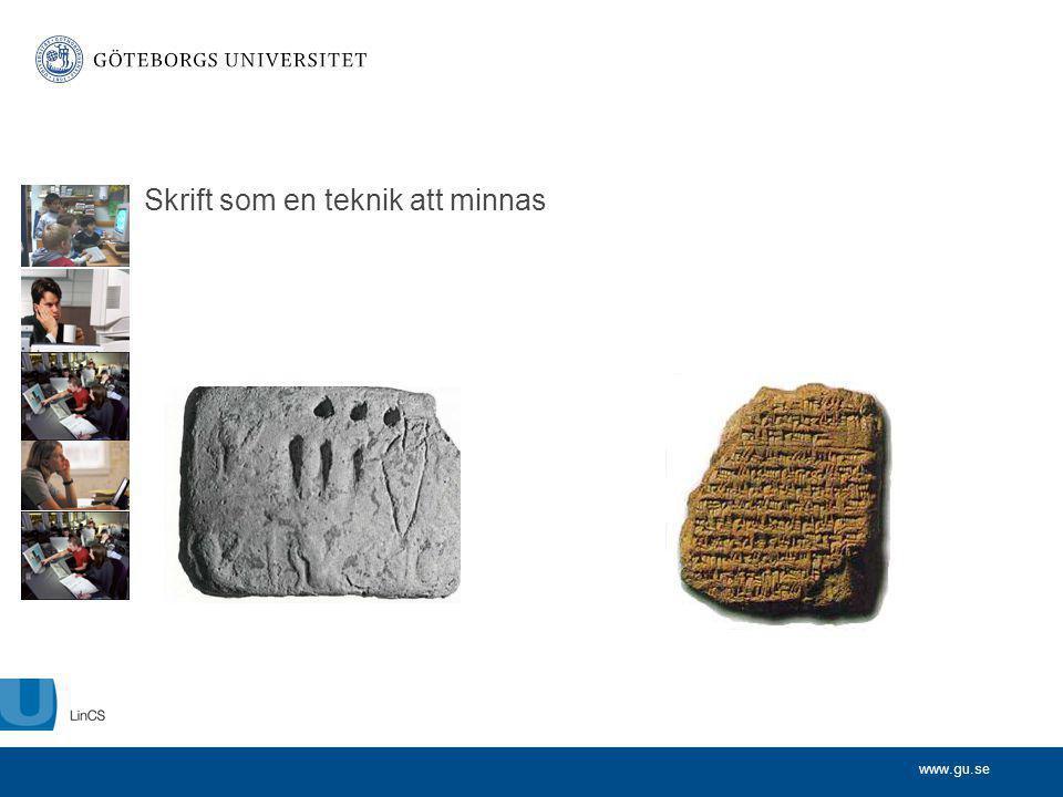 www.gu.se Skrift som en teknik att minnas