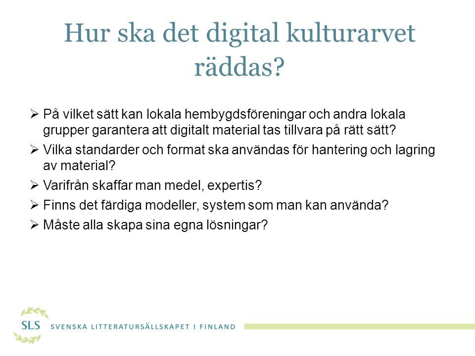 Hur ska det digital kulturarvet räddas.