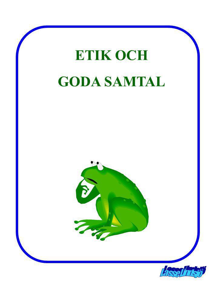 ETIK OCH GODA SAMTAL