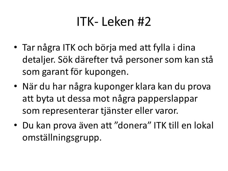 ITK- Leken #2 Tar några ITK och börja med att fylla i dina detaljer. Sök därefter två personer som kan stå som garant för kupongen. När du har några k
