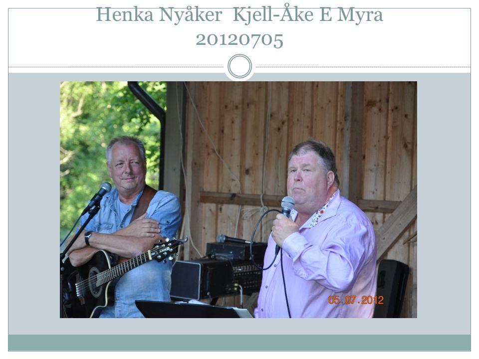 Henka Nyåker Kjell-Åke E Myra 20120705