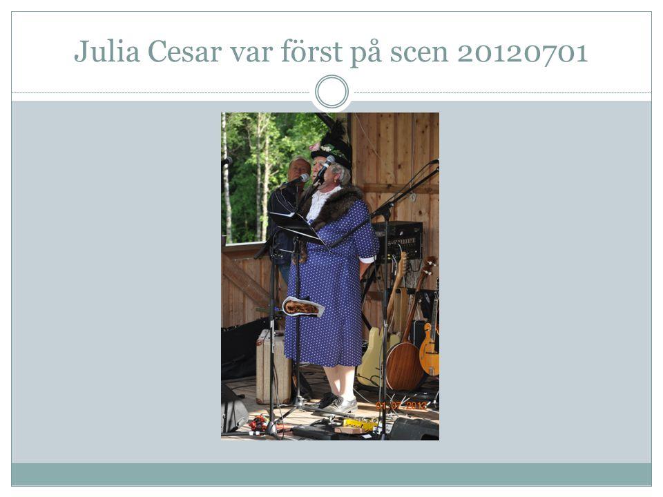 Julia Cesar var först på scen 20120701