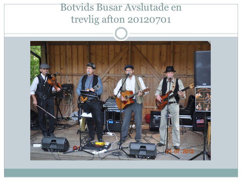 Botvids Busar Avslutade en trevlig afton 20120701
