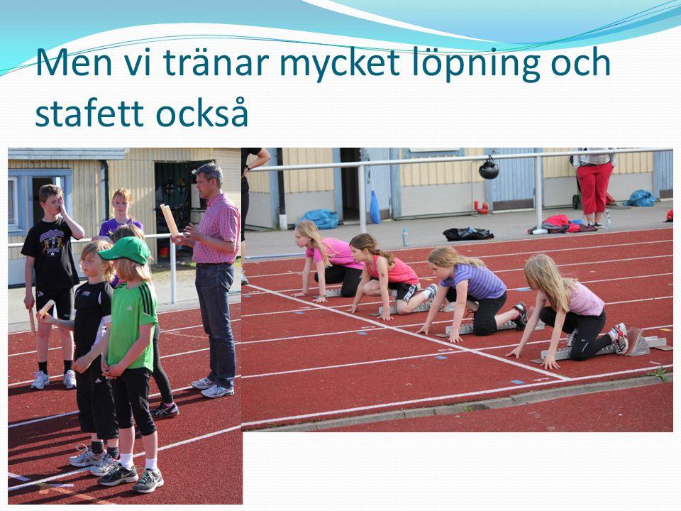 Men vi tränar mycket löpning och stafett också