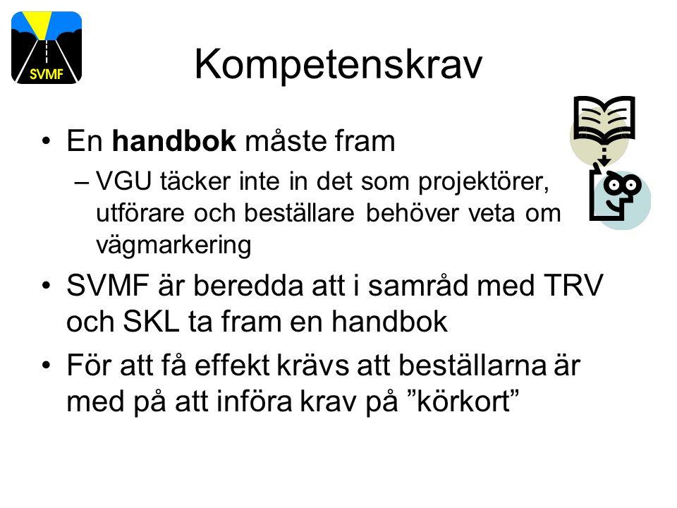 Kompetenskrav En handbok måste fram –VGU täcker inte in det som projektörer, utförare och beställare behöver veta om vägmarkering SVMF är beredda att