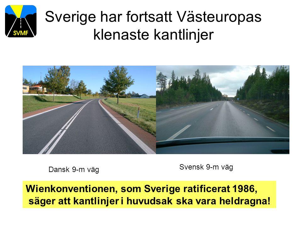Sverige har fortsatt Västeuropas klenaste kantlinjer Wienkonventionen, som Sverige ratificerat 1986, säger att kantlinjer i huvudsak ska vara heldragn