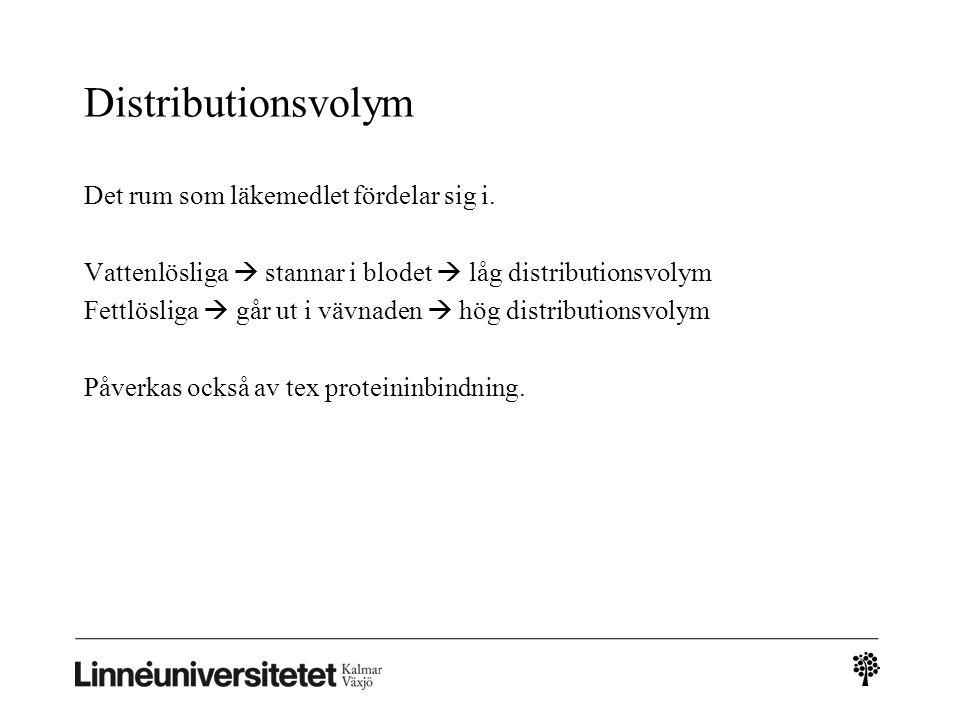 Distributionsvolym Det rum som läkemedlet fördelar sig i. Vattenlösliga  stannar i blodet  låg distributionsvolym Fettlösliga  går ut i vävnaden 