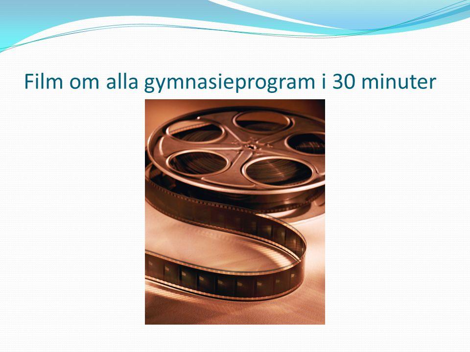Film om alla gymnasieprogram i 30 minuter