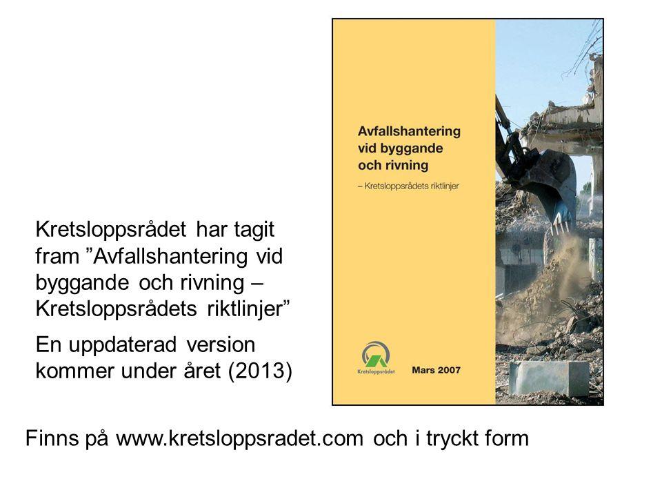 """Finns på www.kretsloppsradet.com och i tryckt form Kretsloppsrådet har tagit fram """"Avfallshantering vid byggande och rivning – Kretsloppsrådets riktli"""