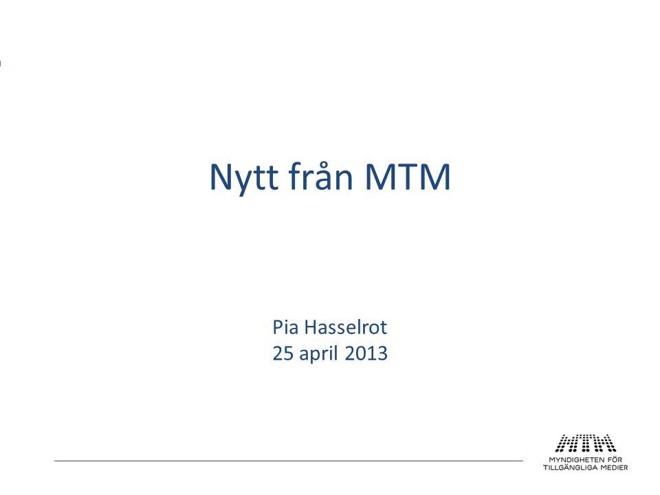 Nytt från MTM Pia Hasselrot 25 april 2013