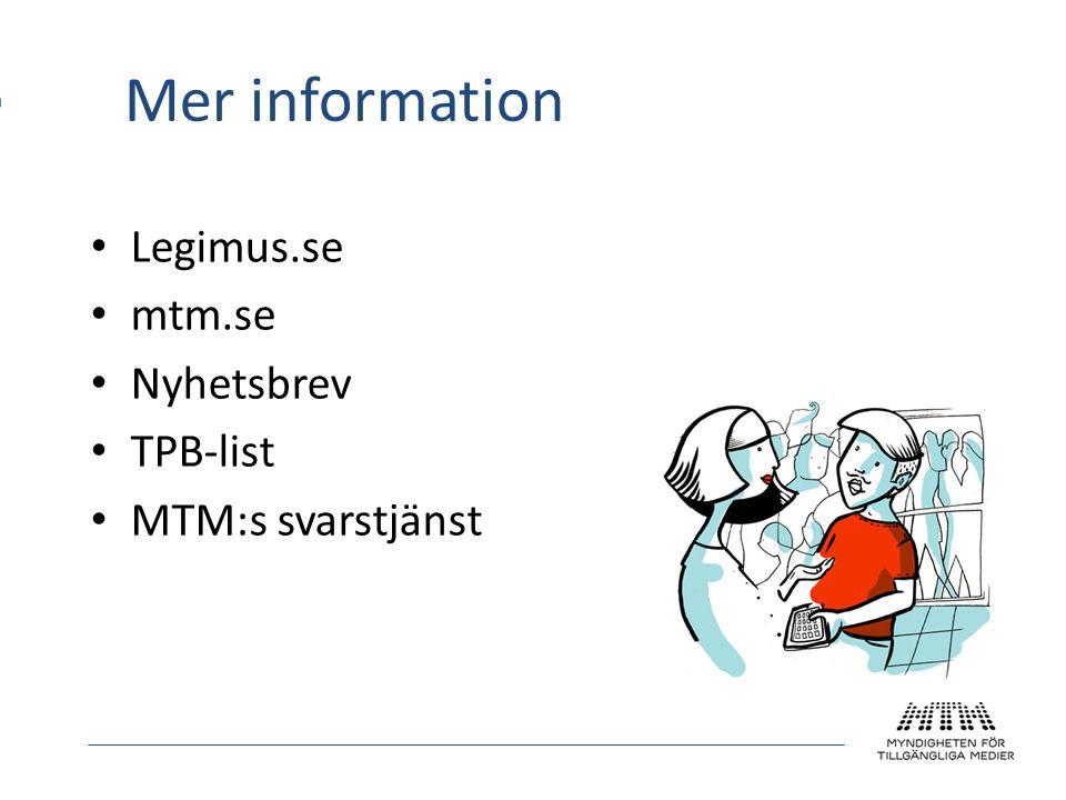 Mer information Legimus.se mtm.se Nyhetsbrev TPB-list MTM:s svarstjänst