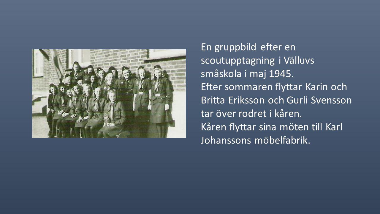 Allt började den 18 oktober 1944 då systrarna Britta och Karin Eriksson och 10 st.