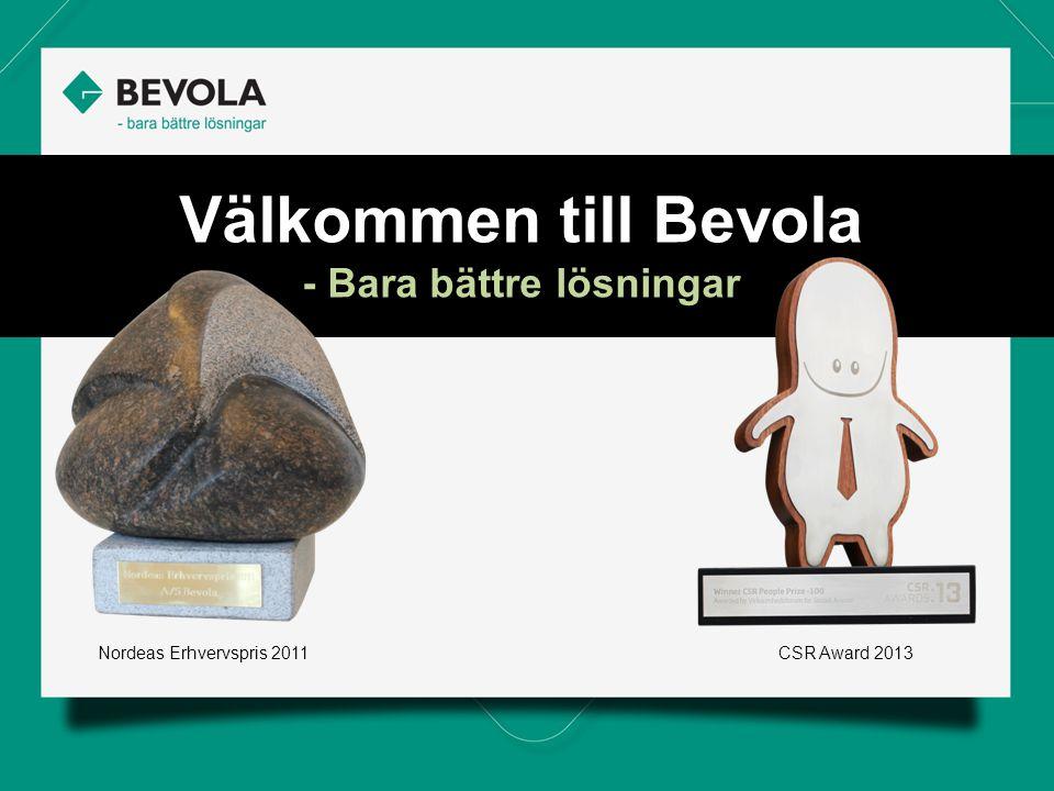 Välkommen till Bevola - Bara bättre lösningar Nordeas Erhvervspris 2011CSR Award 2013