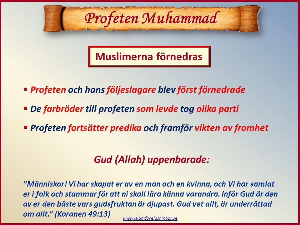 www.islamforelasningar.se Profeten Muhammad  Islam skulle utrotas genom tortyr av muslimerna  Muslimerna utestängs från alla olika rättigheter  Quraysh fruktar islams spridning bland folket Quraysh utövar tortyr Men säg, om [lyssnarna] drar sig undan: Jag varnar er för en katastrof som den [som förintade stammarna] Aad och Thamud! (Koranen 41:13) Profeten läste slutligen upp: