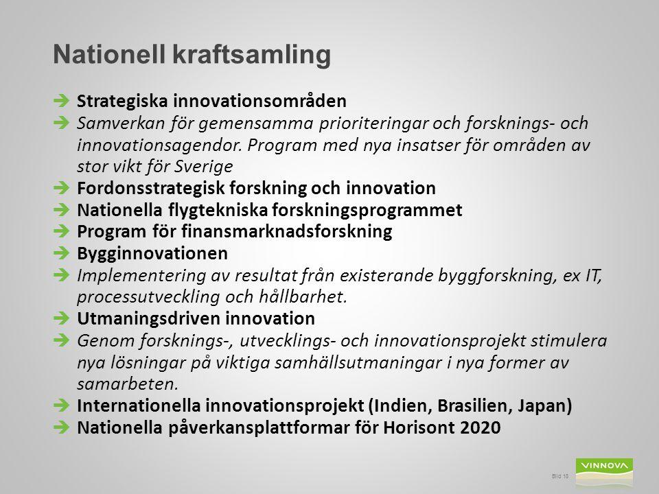 Bild 18 Nationell kraftsamling  Strategiska innovationsområden  Samverkan för gemensamma prioriteringar och forsknings- och innovationsagendor. Prog