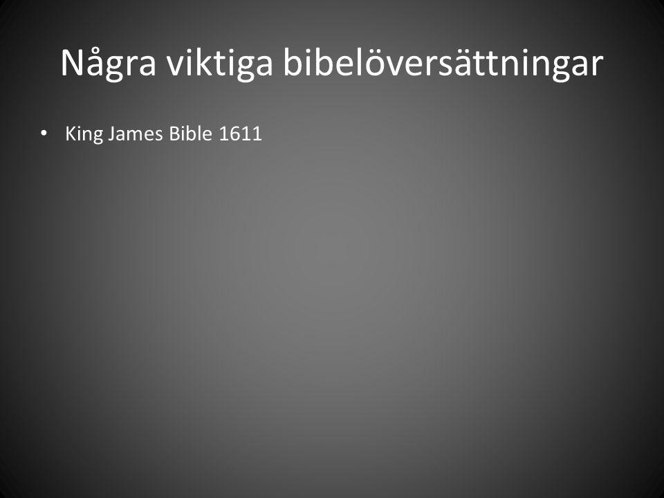 Några viktiga bibelöversättningar King James Bible 1611