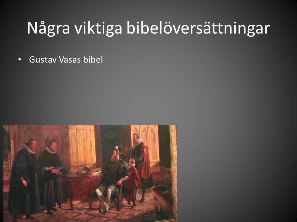 Några viktiga bibelöversättningar Gustav Vasas bibel