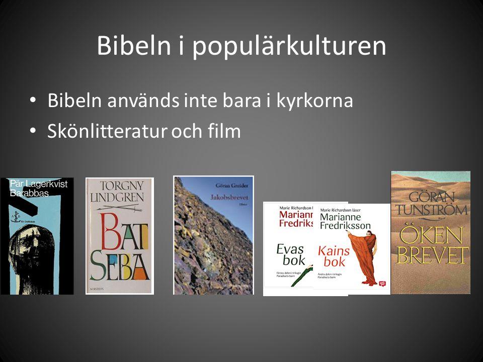 Bibeln i populärkulturen Bibeln används inte bara i kyrkorna Skönlitteratur och film