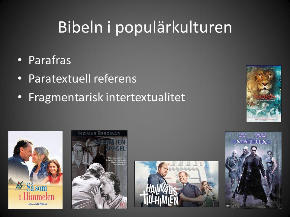 Bibeln i populärkulturen Parafras Paratextuell referens Fragmentarisk intertextualitet