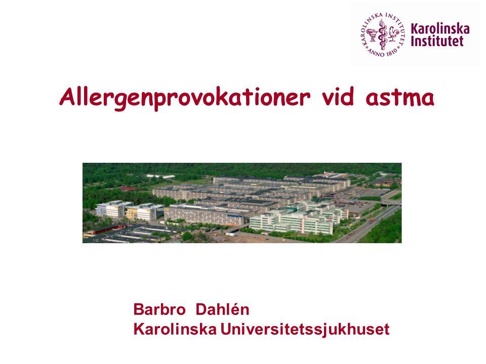 Barbro Dahlén Karolinska Universitetssjukhuset Allergenprovokationer vid astma