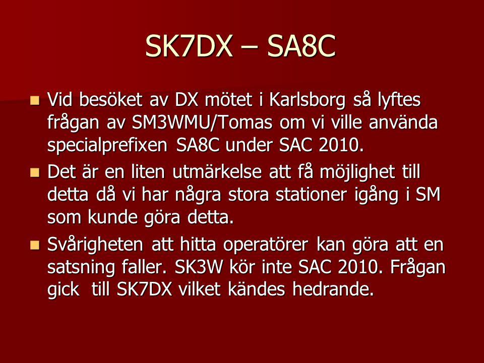 SK7DX – SA8C Vid besöket av DX mötet i Karlsborg så lyftes frågan av SM3WMU/Tomas om vi ville använda specialprefixen SA8C under SAC 2010. Vid besöket