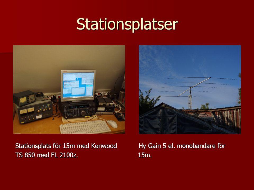 Stationsplatser Stationsplats för 15m med Kenwood Hy Gain 5 el. monobandare för TS 850 med FL 2100z. 15m.