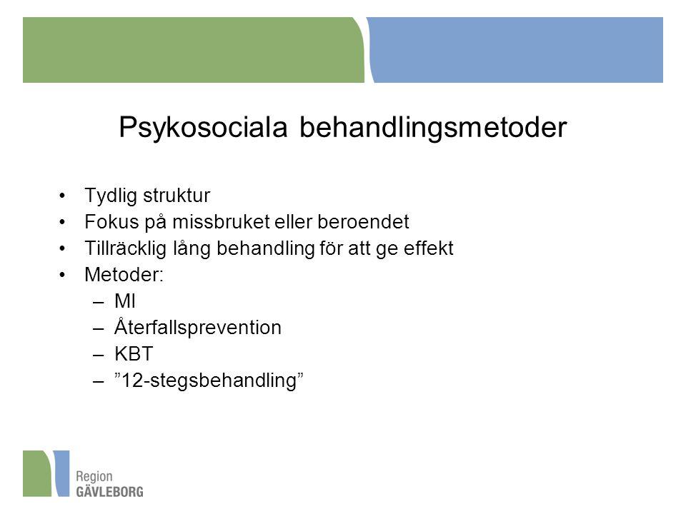 Psykosociala behandlingsmetoder Tydlig struktur Fokus på missbruket eller beroendet Tillräcklig lång behandling för att ge effekt Metoder: –MI –Återfallsprevention –KBT – 12-stegsbehandling