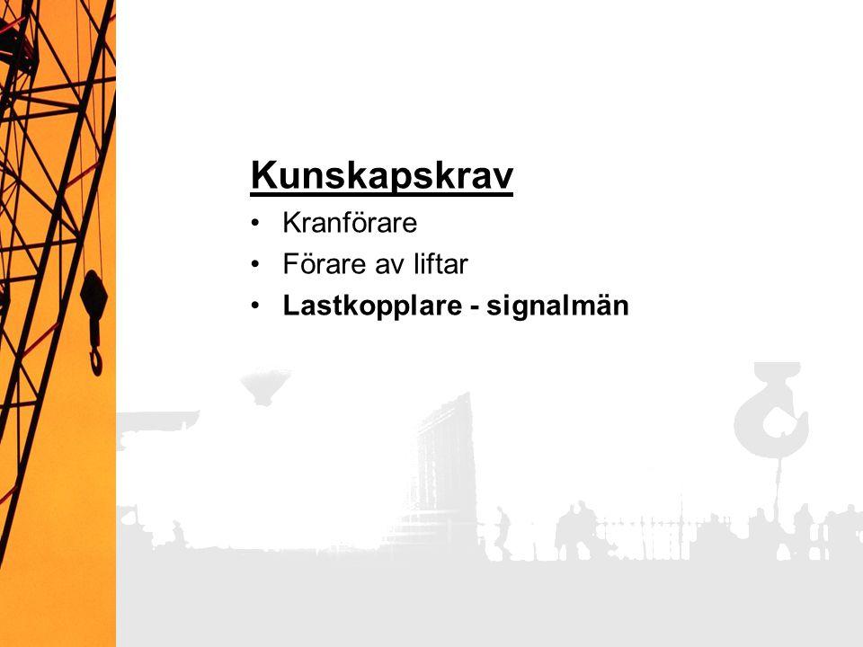 Kunskapskrav Kranförare Förare av liftar Lastkopplare - signalmän