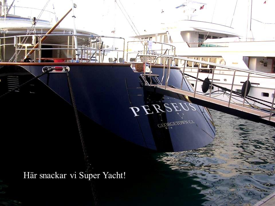 Här snackar vi Super Yacht!