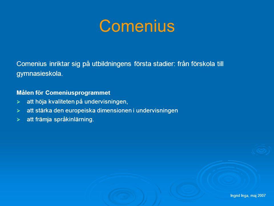Comenius Comenius inriktar sig på utbildningens första stadier: från förskola till gymnasieskola.
