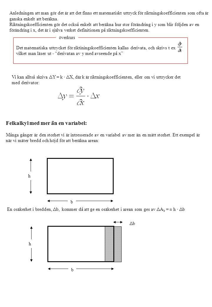 Anledningen att man gör det är att det finns ett matematiskt uttryck för riktningskoefficienten som ofta är ganska enkelt att beräkna. Riktningskoeffi