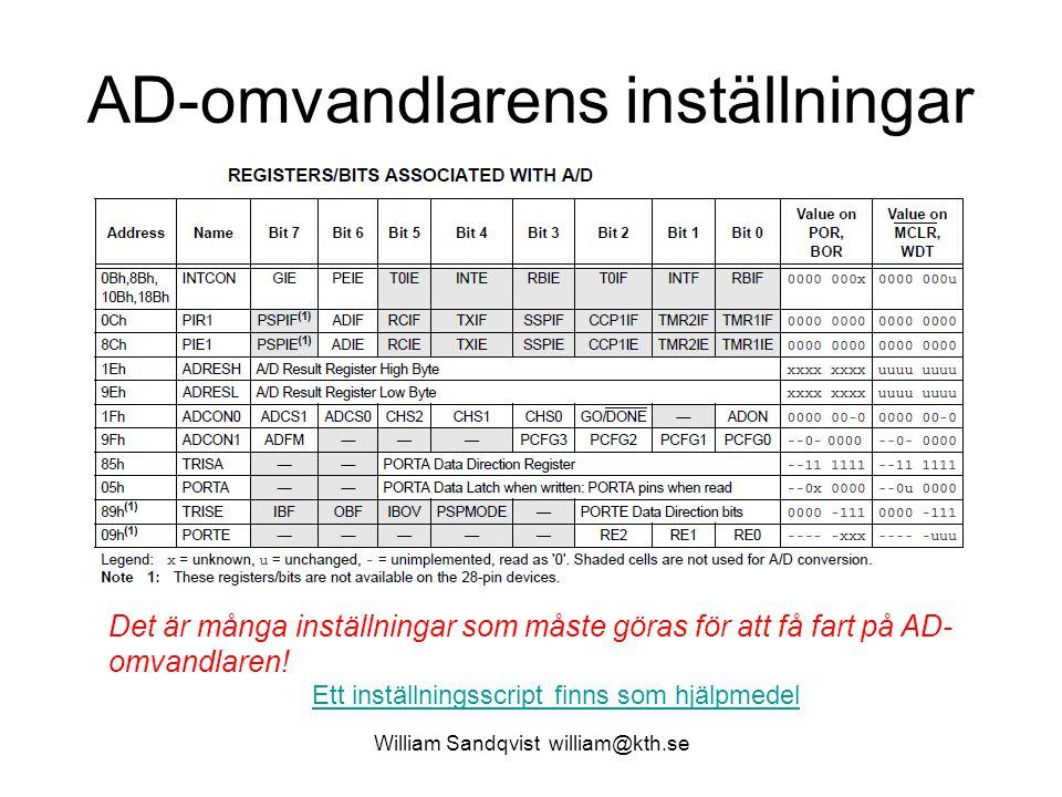 William Sandqvist william@kth.se AD-omvandlarens inställningar Det är många inställningar som måste göras för att få fart på AD- omvandlaren.