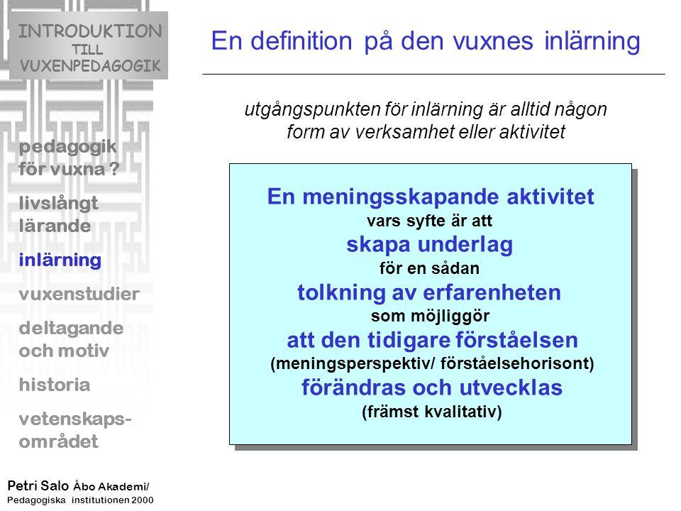 Ett försök att illustrera den vuxnes inlärning INTRODUKTION TILL VUXENPEDAGOGIK pedagogik för vuxna .