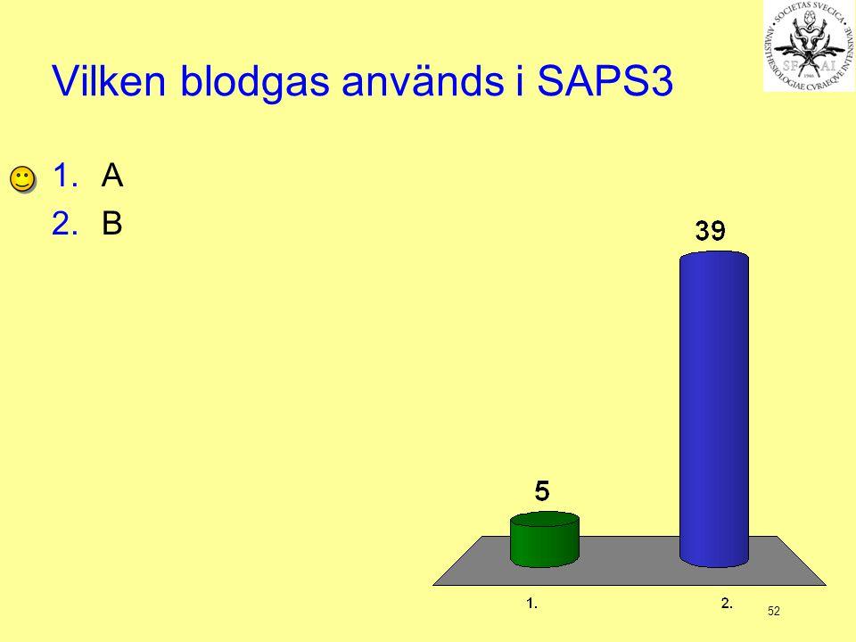 52 Vilken blodgas används i SAPS3 1.A 2.B