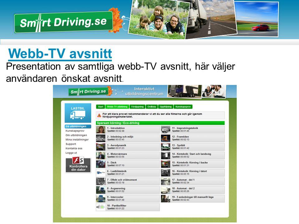 Webb-TV avsnitt Presentation av samtliga webb-TV avsnitt, här väljer användaren önskat avsnitt.