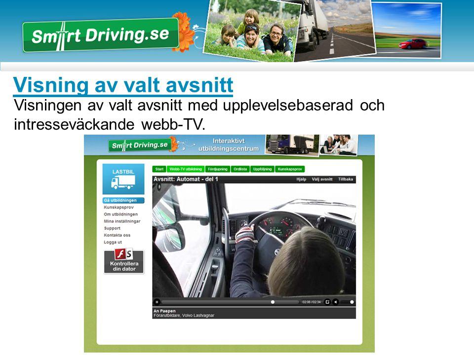 Visning av valt avsnitt Visningen av valt avsnitt med upplevelsebaserad och intresseväckande webb-TV.