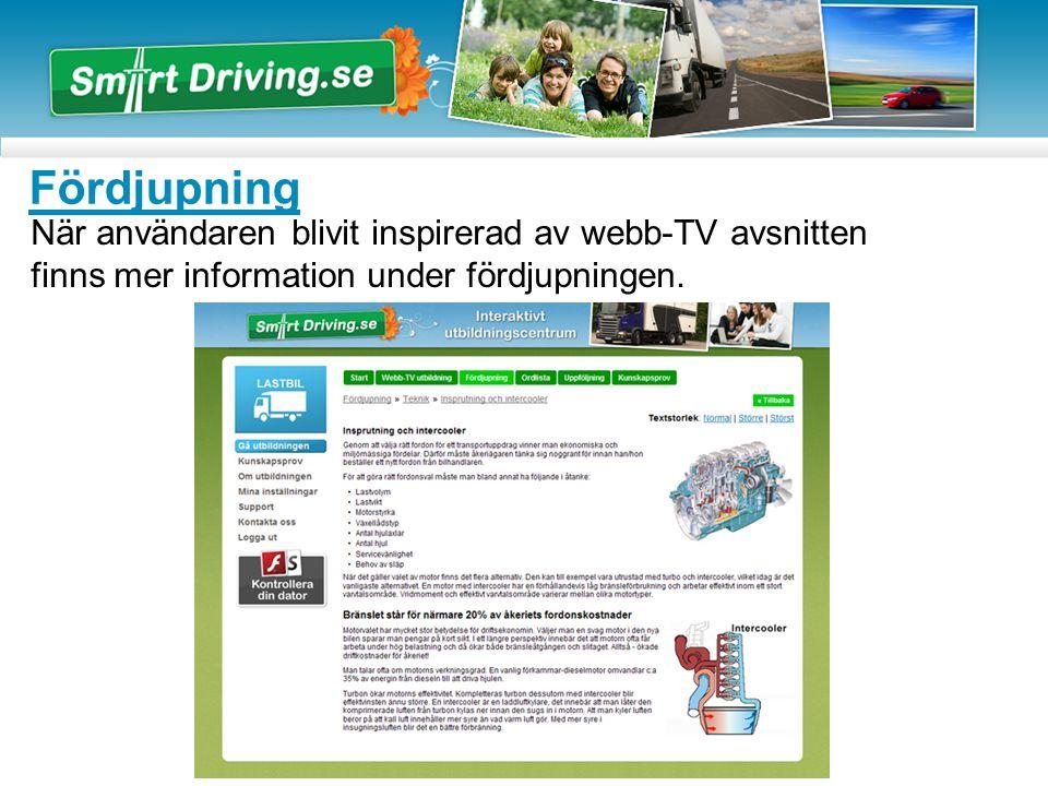 Fördjupning När användaren blivit inspirerad av webb-TV avsnitten finns mer information under fördjupningen.