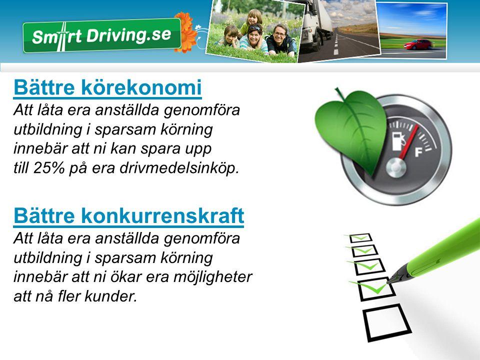 Bättre körekonomi Att låta era anställda genomföra utbildning i sparsam körning innebär att ni kan spara upp till 25% på era drivmedelsinköp.