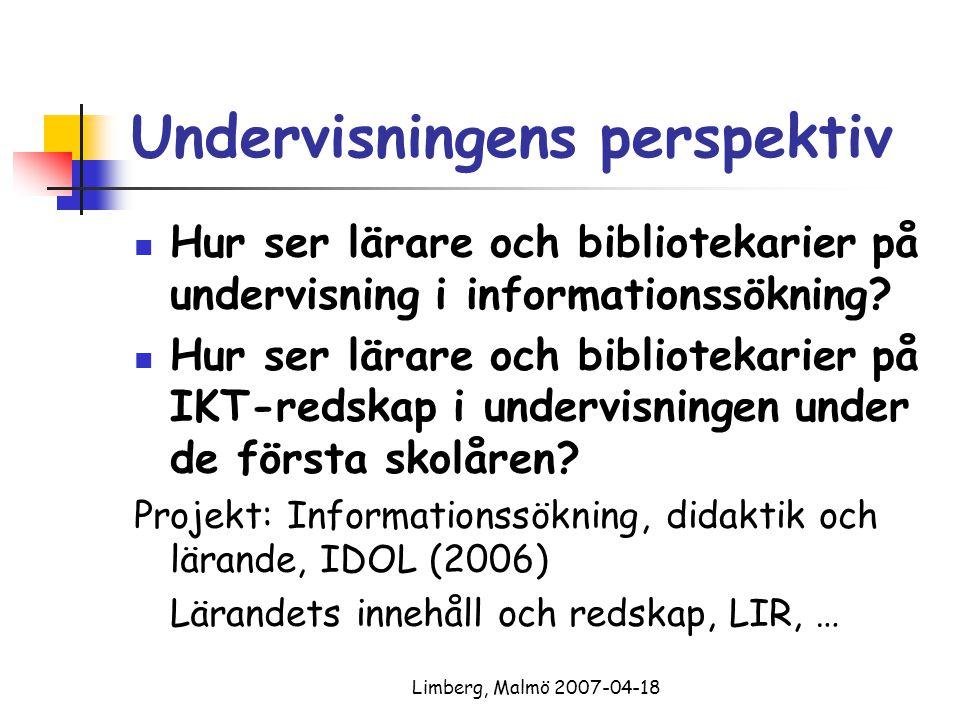 Limberg, Malmö 2007-04-18 METODER OCH MATERIAL 25 elever, 75 intervjuer… 7 skolor, 11 klasser, 260 elever, 280 observationer, fältanteckningar, dokument 3 skolor, 13 lärare, 5 bibliotekarier, 45 intervjuer… 2 skolor, 3 fokusgrupper, 14 observationer, 18 elevintervjuer