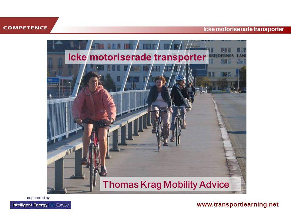 www.transportlearning.net Icke motoriserade transporter Övertalande argument Träning Person (+ skor) Nya vandringsstråk Nya cykelvägar Person + cykel Uppgiften